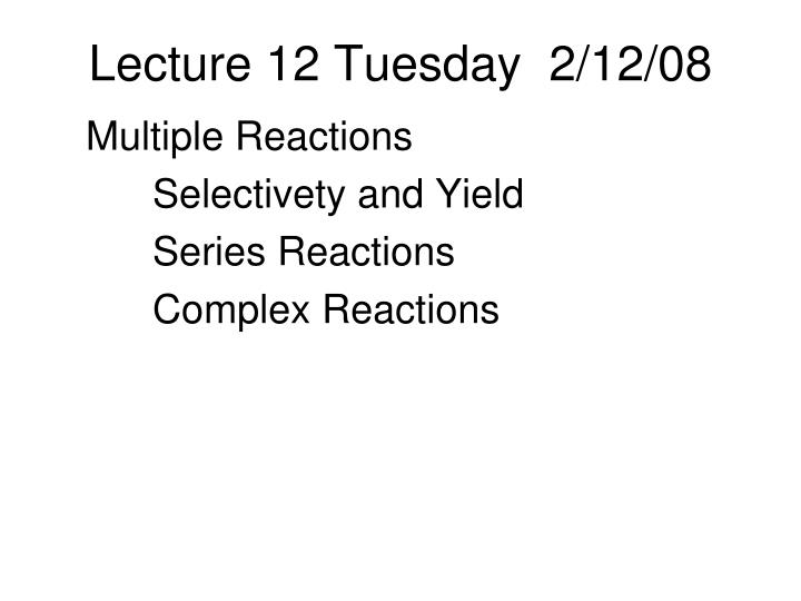 lecture 12 tuesday 2 12 08 n.