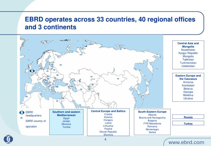 EBRD operates across 33 countries, 40 regional offices and 3 continents