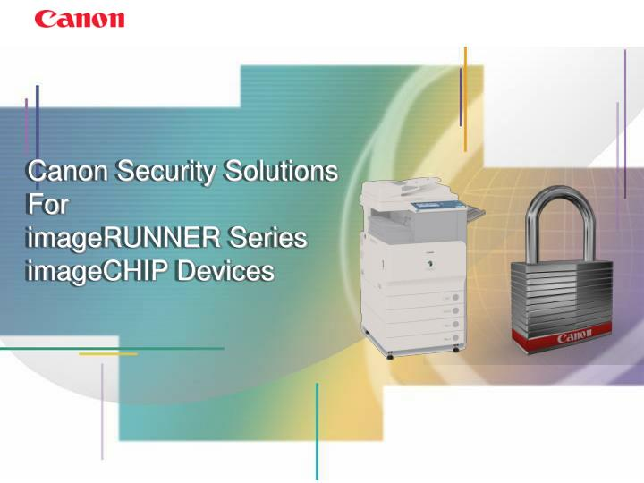 canon security solutions for imagerunner series imagechip devices