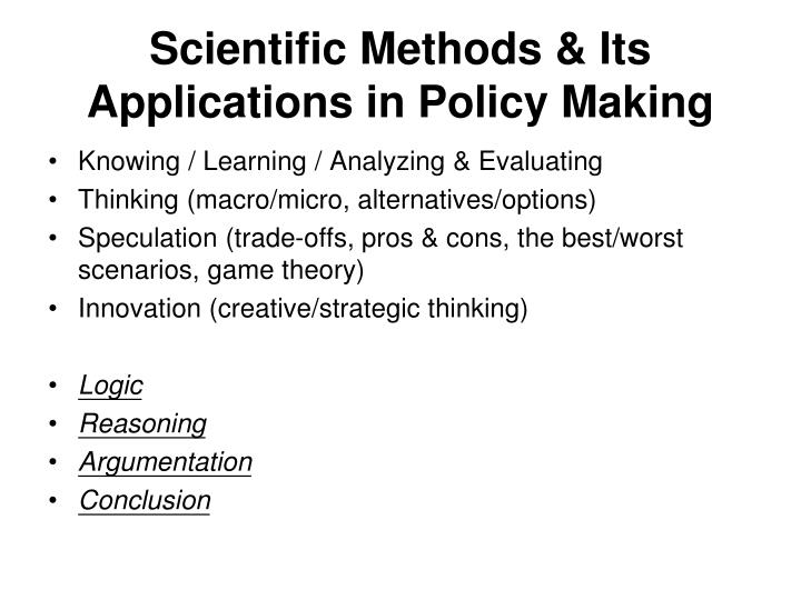 Scientific Methods & Its Applications in Policy Making