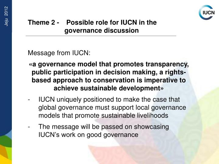 Theme 2 - 	 Possible role for IUCN in the 	governance discussion
