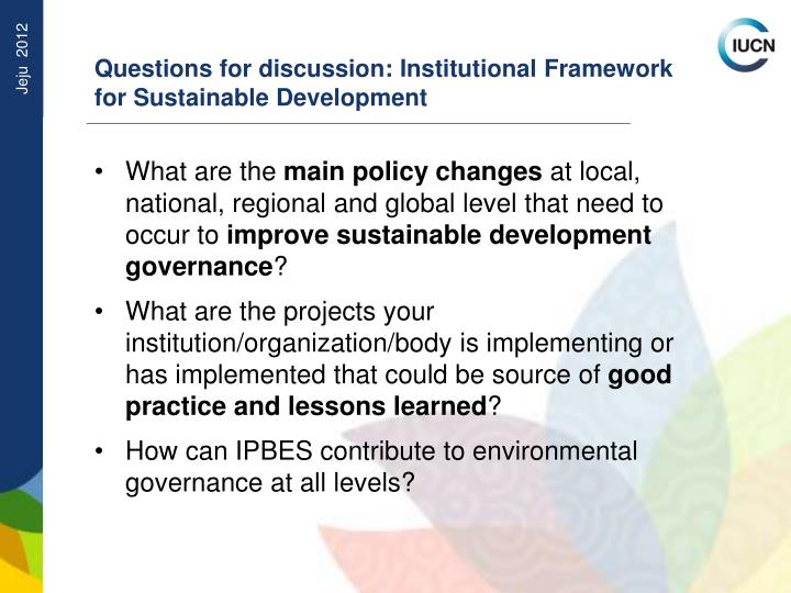 Questions for discussion: Institutional Framework for Sustainable Development