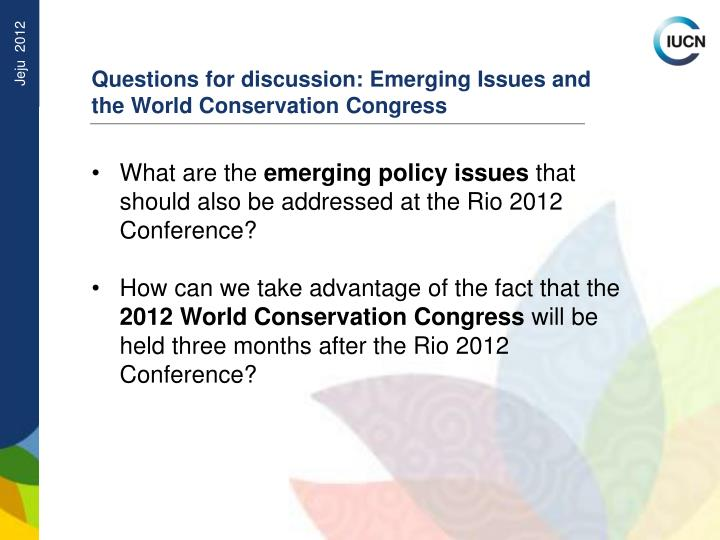 Questions for discussion: Emerging Issues and the World Conservation Congress