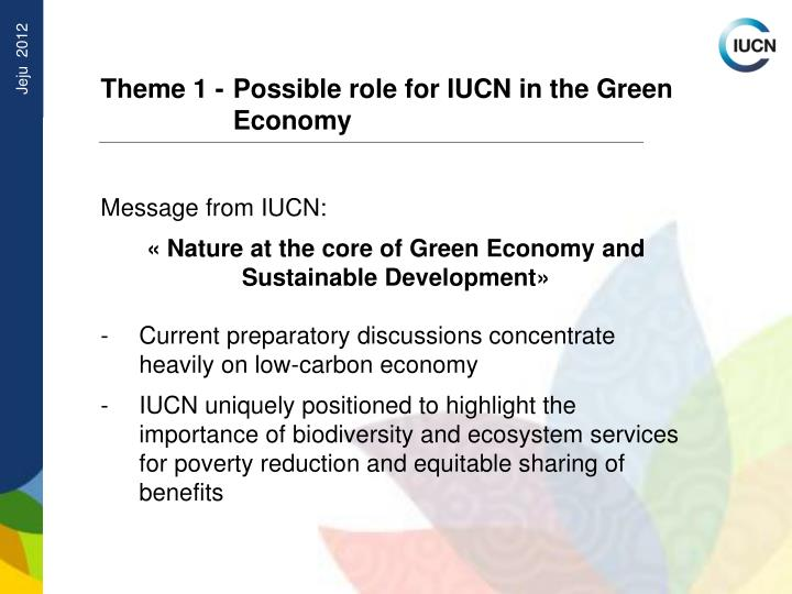 Theme 1 - 	Possible role for IUCN in the Green 	Economy