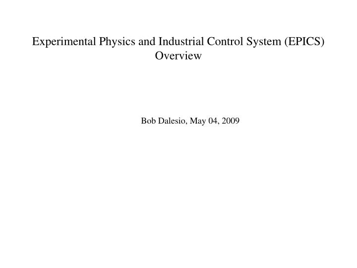 experimental physics and industrial control system epics overview n.