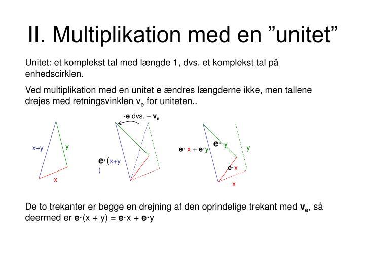 Ii multiplikation med en unitet