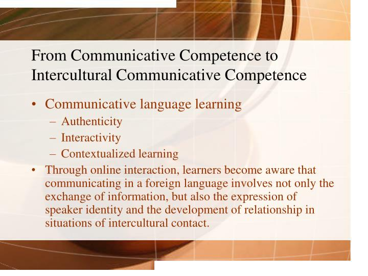 From Communicative Competence to Intercultural Communicative Competence