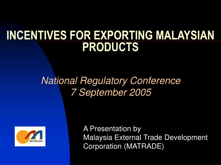 incentives for exporting malaysian products n.