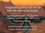 imagineering what can we do with the new technologies