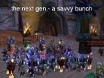 the next gen a savvy bunch