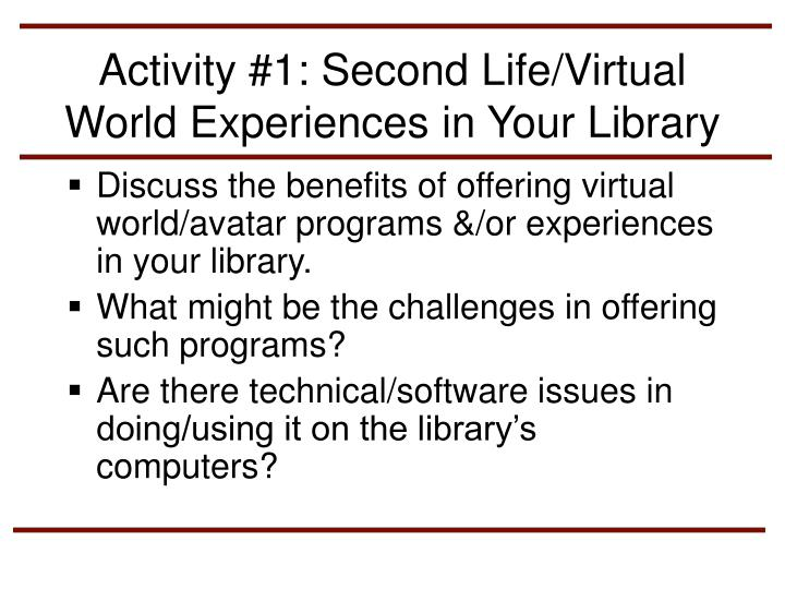 Activity #1: Second Life/Virtual World Experiences in Your Library