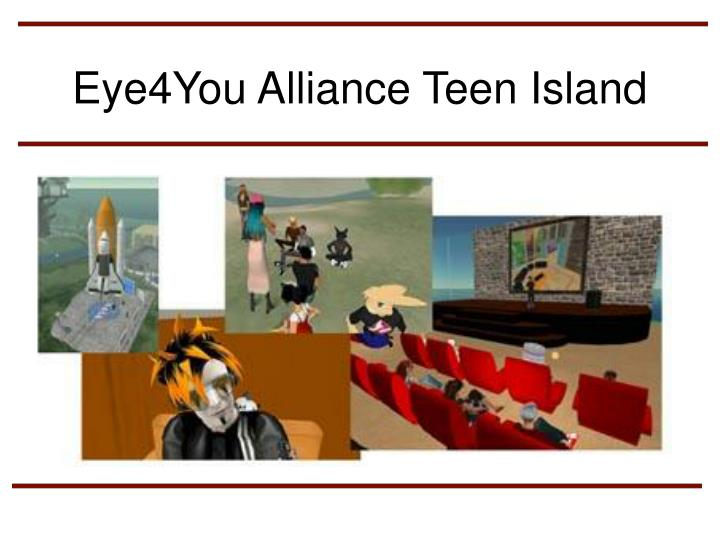 Eye4You Alliance Teen Island