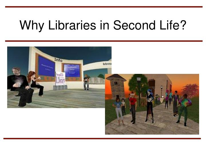 Why Libraries in Second Life?