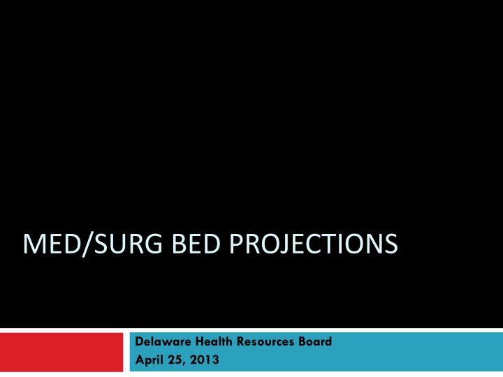 Med surg bed projections