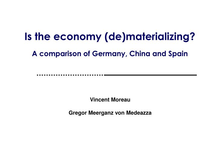 is the economy de materializing a comparison of germany china and spain