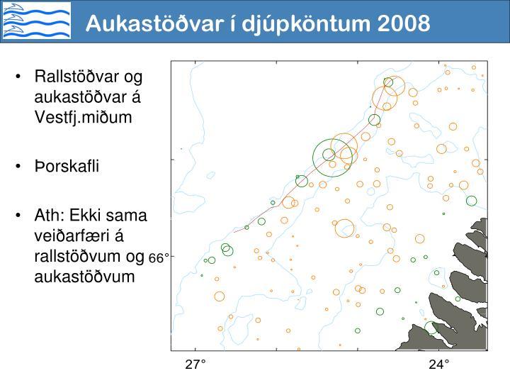 Aukastöðvar í djúpköntum 2008