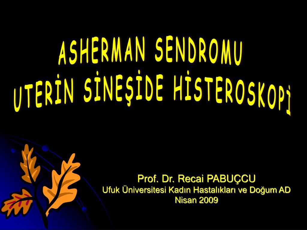 Histeroskopik Cerrahi Prof. Dr. Recai PABUÇCU