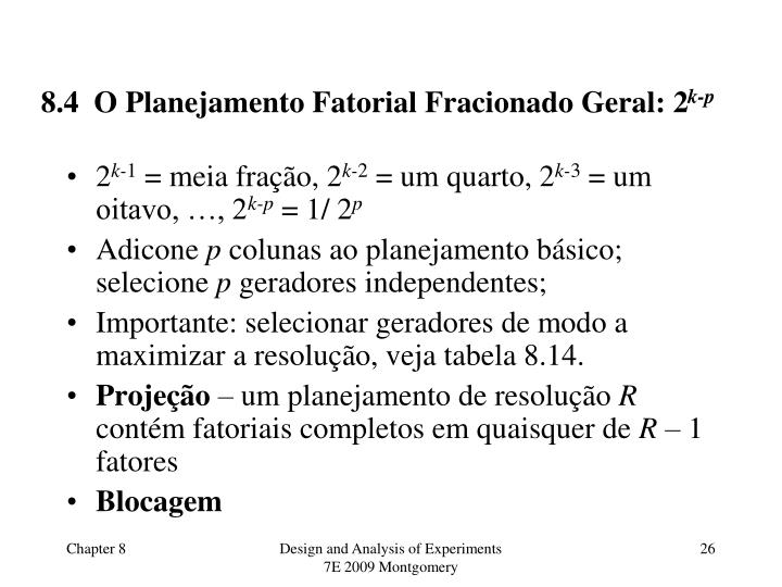 8.4  O Planejamento Fatorial Fracionado Geral: 2