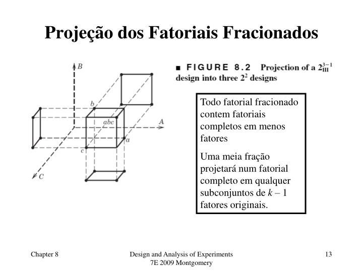 Projeção dos Fatoriais Fracionados