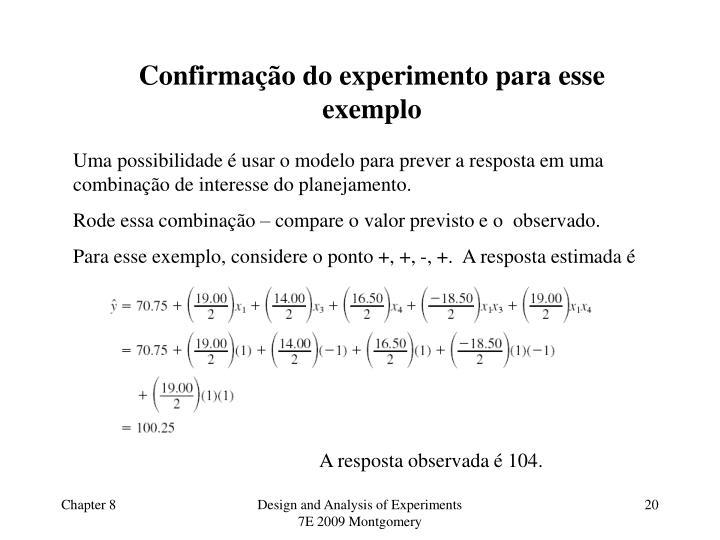 Confirmação do experimento para esse exemplo