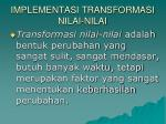 implementasi transformasi nilai nilai