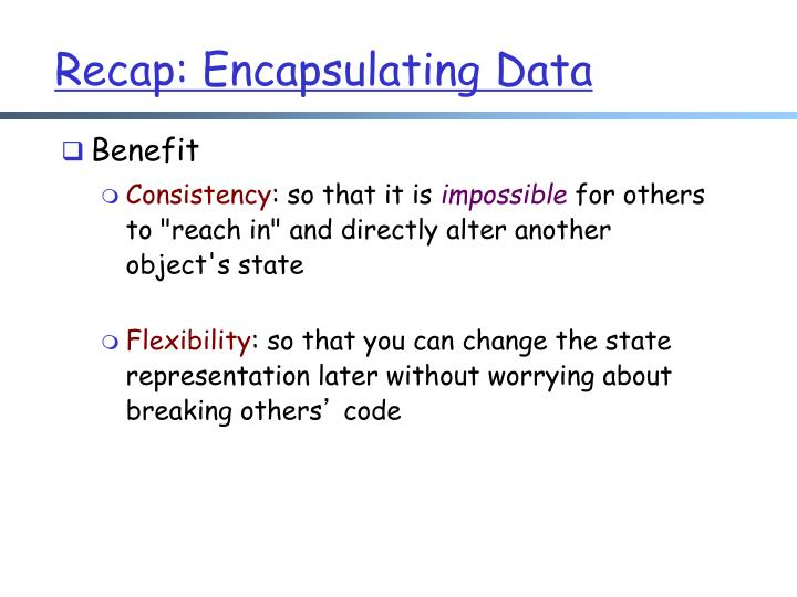 Recap: Encapsulating Data