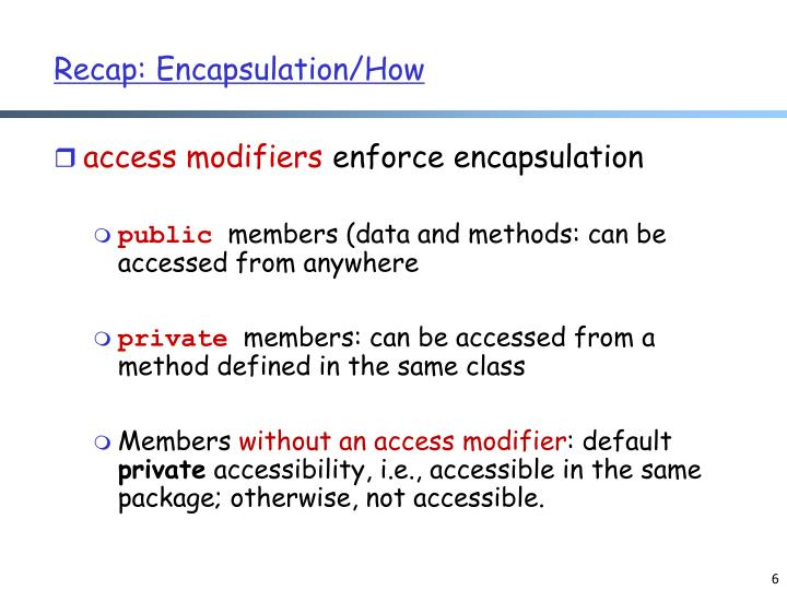 Recap: Encapsulation/How