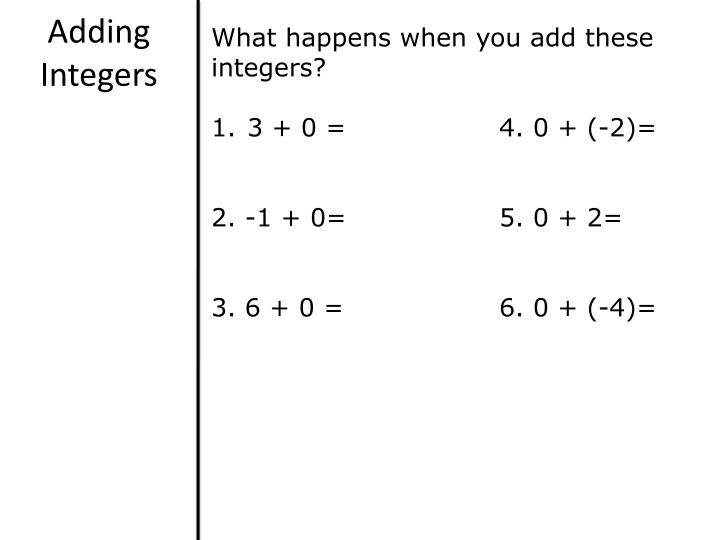 What happens when you add these integers?