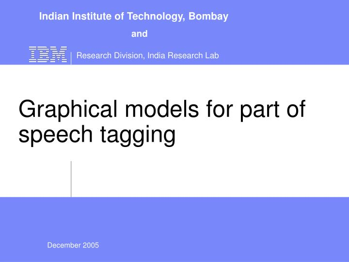 graphical models for part of speech tagging n.