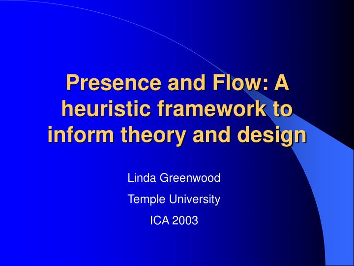 presence and flow a heuristic framework to inform theory and design