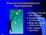 presence conceptualized as a flow experience