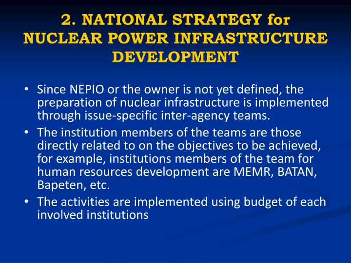 2. NATIONAL STRATEGY for NUCLEAR POWER INFRASTRUCTURE DEVELOPMENT