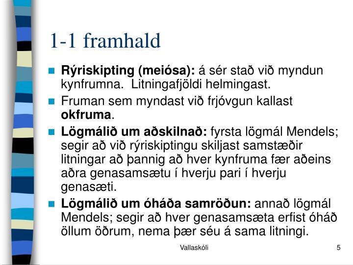 1-1 framhald