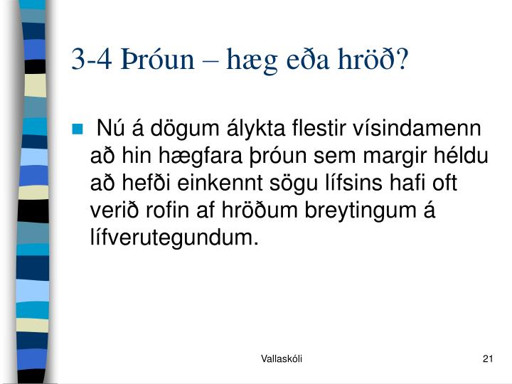 3-4 Þróun – hæg eða hröð?