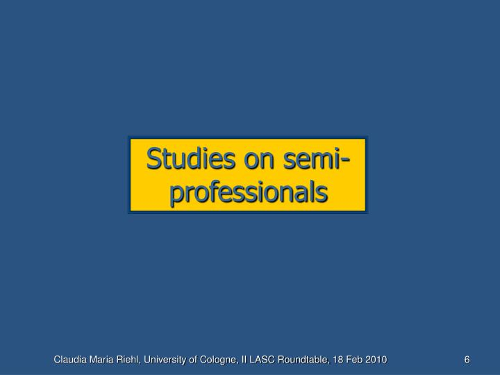Studies on semi-professionals