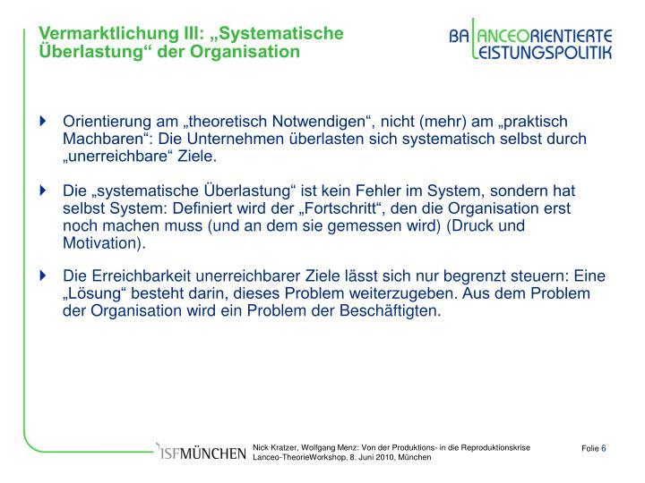 """Vermarktlichung III: """"Systematische Überlastung"""" der Organisation"""