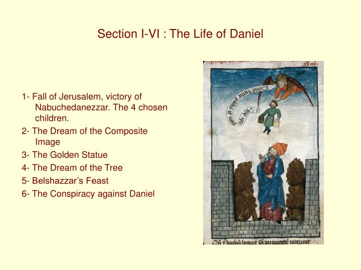Section I-VI : The Life of Daniel