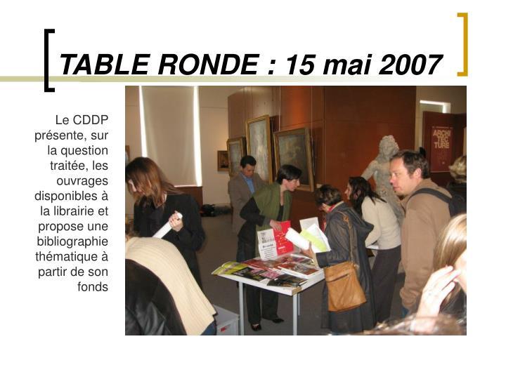 TABLE RONDE: 15 mai 2007