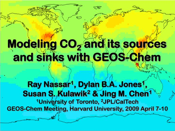 modeling co 2 and its sources and sinks with geos chem n.
