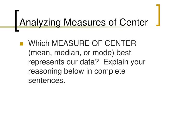 Analyzing Measures of Center