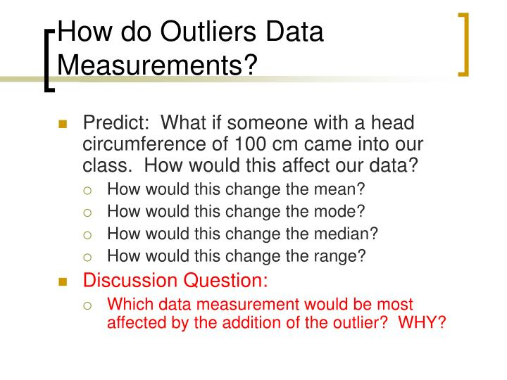 How do Outliers Data Measurements?