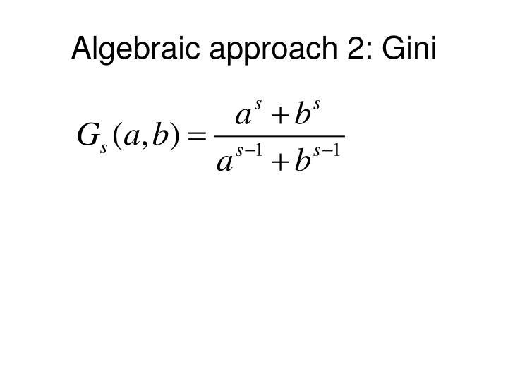 Algebraic approach 2: Gini