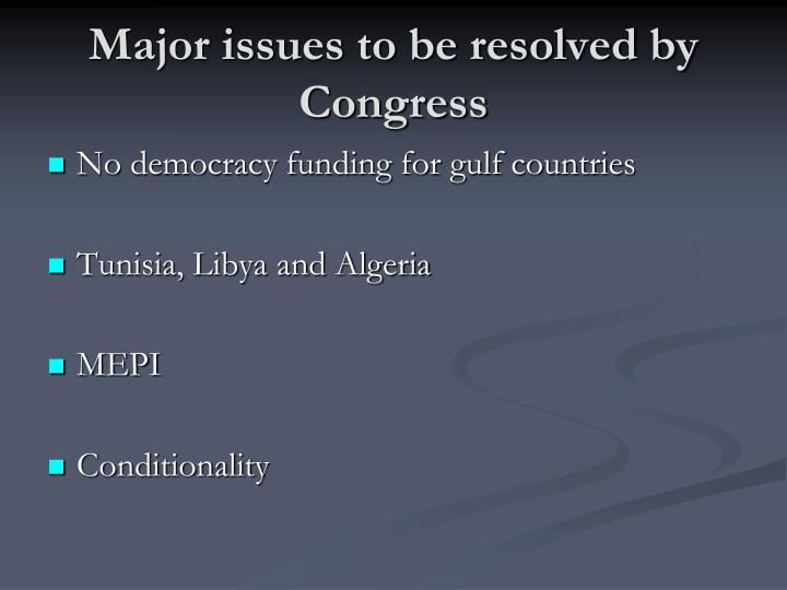 Major issues to be resolved by Congress