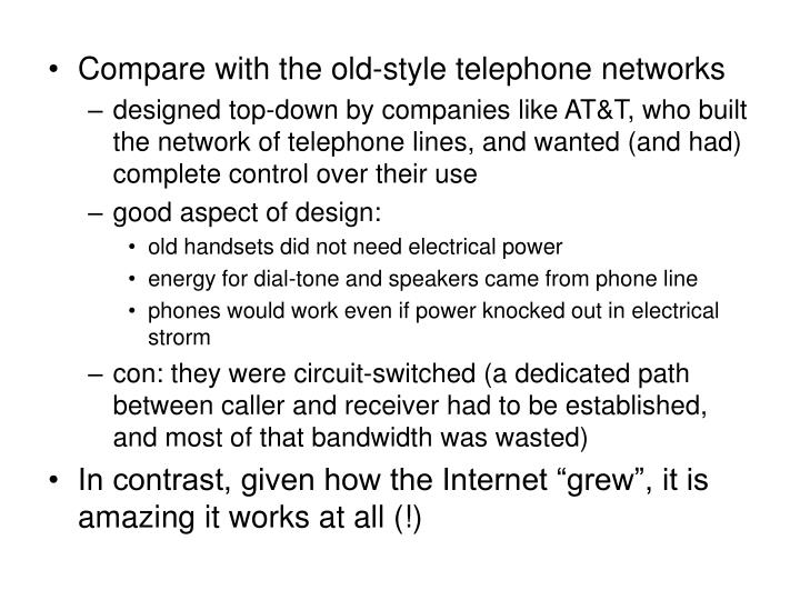 Compare with the old-style telephone networks