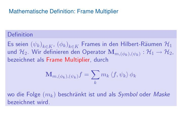 Mathematische Definition: Frame Multiplier