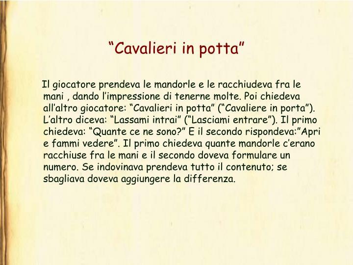 """""""Cavalieri in potta"""""""