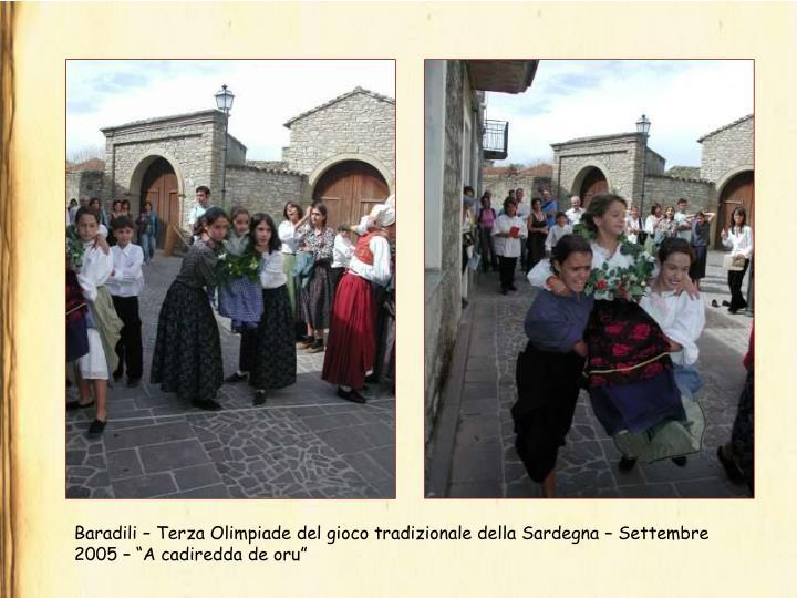 """Baradili – Terza Olimpiade del gioco tradizionale della Sardegna – Settembre 2005 – """"A cadiredda de oru"""""""