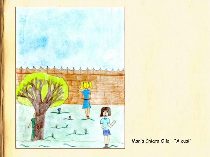 """Maria Chiara Olla – """"A cuai"""""""
