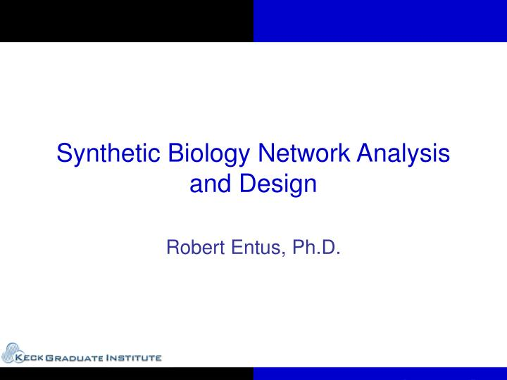 synthetic biology network analysis and design n.