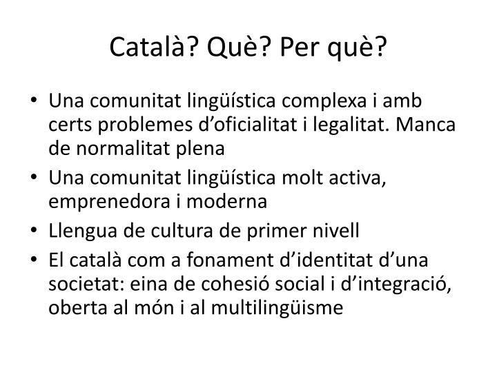 Català? Què? Per què?